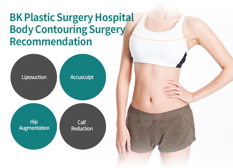 BK Plastic Surgery Hospital Body Contouring Surgery Recommendation
