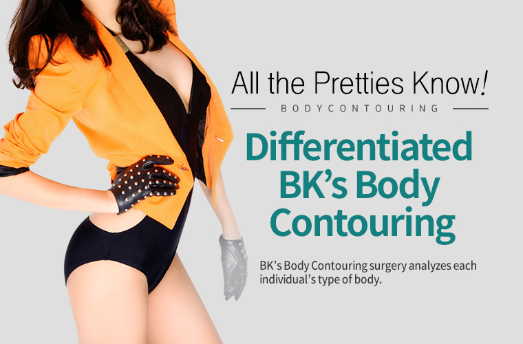 All the Pretties Know! Differentiated BK's Body Contouring